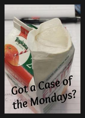 Got a Case of the Mondays