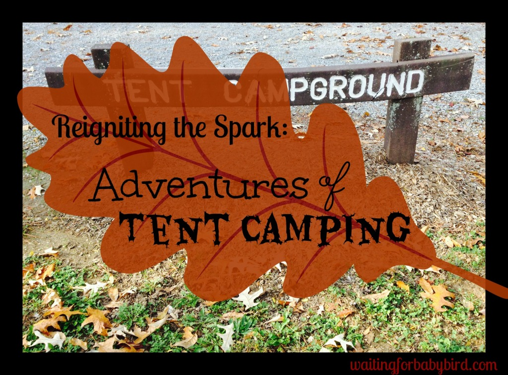 Adventures of Tent Camping