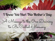 I know you hurt this mother's day