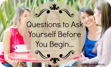 Questions to Ask Yourself Before You Begin