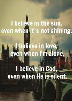Believe in God even when he is silent