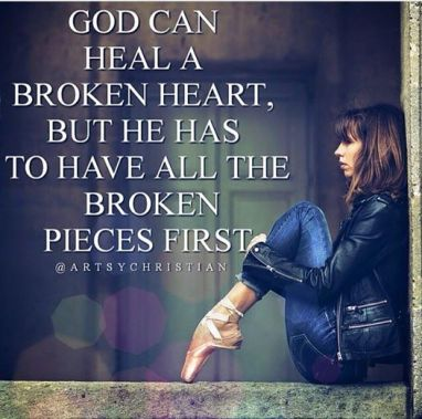 God can heal the broken pieces