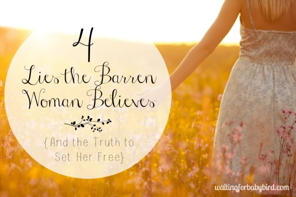 4 Lies the Barren Woman Believes