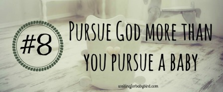 8-pursue-god-more-than-you-pursue-a-baby